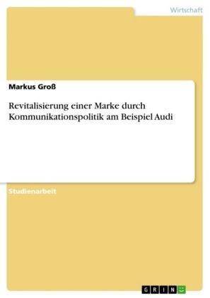 Revitalisierung einer Marke durch Kommunikationspolitik am Beispiel Audi