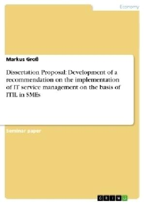 Dissertation Proposal: Development of a recommendation on the implementation of IT service management on the basis of ITIL in SMEs